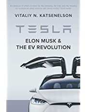 Tesla, Elon Musk, and the EV Revolution: An in-depth analysis of what's in store for the company, the man, and the industry by a value investor and newly-minted Tesla owner