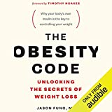 The Obesity Code: Unlocking the Secrets of Weight