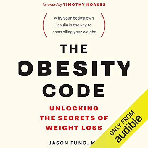 - The Obesity Code: Unlocking the Secrets of Weight Loss