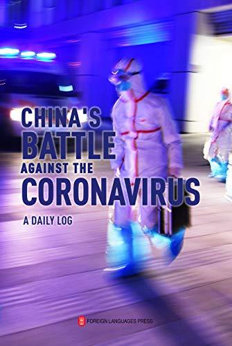 CHINA'S BATTLE AGAINST THE CORONAVIRUS: A DAILY LOG