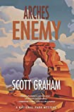 Arches Enemy (National Park Mystery Series Book 5)