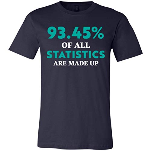 (Statistics are Made Up Funny - Statistician Gift t)