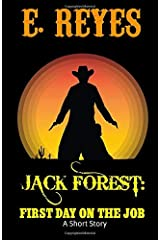 Jack Forest: First Day on the Job: A Short Story (The Ballad of Jack Forest) Paperback