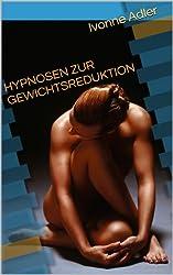Hypnosen zur Gewichtsreduktion (Suggestionstexte für Hypnotiseure 1)