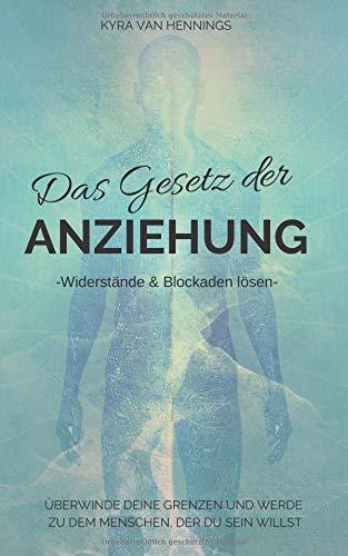 Das Gesetz der ANZIEHUNG -Widerstände & Blockaden lösen- Taschenbuch – 26. September 2018 Kyra van Hennings Independently published 1724016156 Body