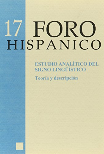 Estudio Analitico Del Signo Linguistico.  Teoria y descripcion.  (Foro Hispanico 17) (Spanish Edition) (Tapa Blanda)