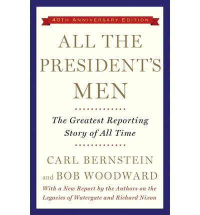The Greatest Reporting Story of All Time All the President's Men (Paperback) - Common