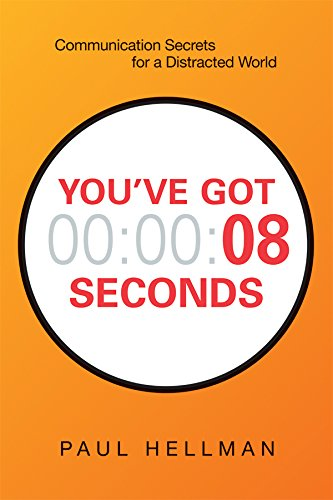 You've Got 8 Seconds: Communication Secrets for a Distracted World cover