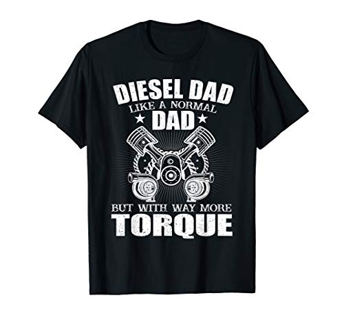 Diesel Dad More Torque Mechanic Dad Funny Automobile Gift  T-Shirt (Diesel Womens Apparel)