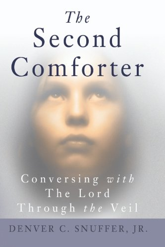 The Second Comforter:: Conversing with the Lord Through the - Mills Az Stores In