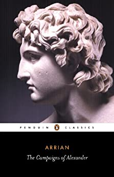 The Campaigns of Alexander (Classics) by [Arrian]