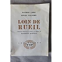 Loin de rueil: comedie musicale d'apres le roman de raymond queneau