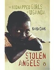 Stolen Angels: The Kidnapped Girls Of Uganda