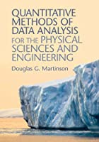 Quantitative Methods of Data Analysis for the Physical Sciences and Engineering Front Cover