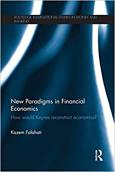 New Paradigms in Financial Economics (Routledge International Studies in Money and Banking)