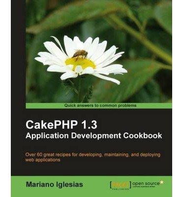 [(CakePHP 1.3 Application Development Cookbook )] [Author: Mariano Iglesias] [Mar-2011]