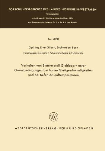 Verhalten von Sintermetall-Gleitlagern unter Grenzbedingungen bei hohen Gleitgeschwindigkeiten und bei tiefen Anlauftemperaturen (Forschungsberichte des Landes Nordrhein-Westfalen) (German Edition)