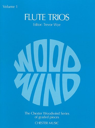 Flute Trios - Volume 1: with Piano Accompaniment (Chester Woodwind Series of Graded Pieces)