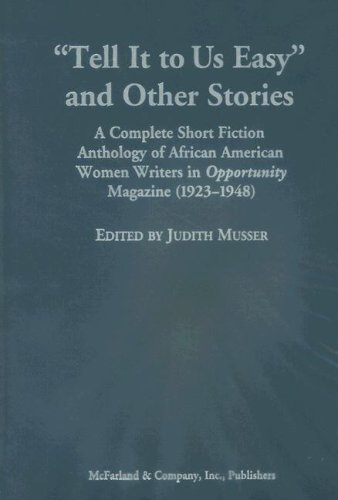 Tell It to Us Easy and Other Stories: A Complete Short Fiction Anthology of African American Women Writers in Opportunit
