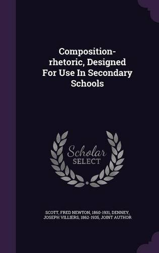 Download Composition-Rhetoric, Designed for Use in Secondary Schools pdf
