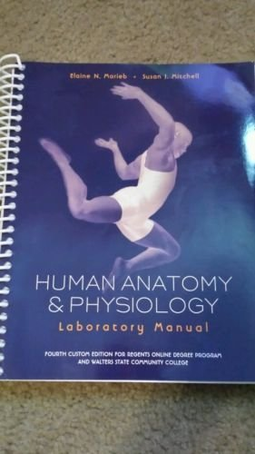 Human Anatomy & Physiology Laboratory Manual 4th Custom Edition for Regents Online Degree Program and Walters State