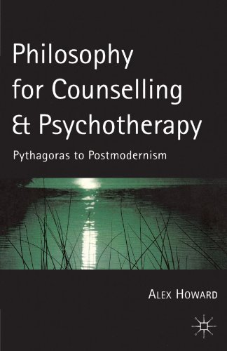 Philosophy For Counselling and Psychotherapy: Pythagoras to Postmodernism