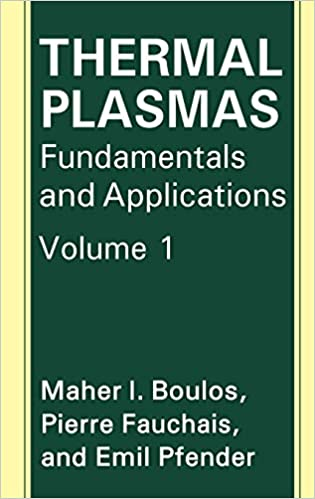 Thermal Plasmas Fundamentals and Applications