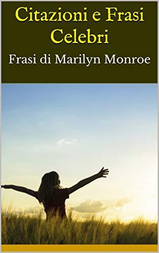 Amazon Com Citazioni E Frasi Celebri Frasi Di Marilyn Monroe