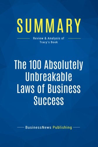 Summary: The 100 Absolutely Unbreakable Laws of Business Success: Review and Analysis of Tracy's Book