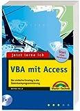 Jetzt lerne ich VBA mit Access: Der einfache Einstieg in die Makro- und Datenbankprogrammierung
