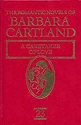 A Caretaker of Love (the Romantic Novels of Barbara Cartland)