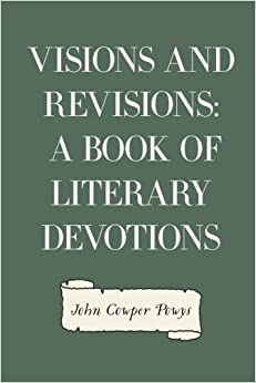 Visions and Revisions: A Book of Literary Devotions