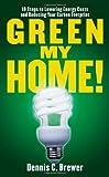 Green My Home!, Dennis Brewer, 1427798419