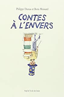 Contes à l'envers, Dumas, Philippe