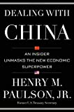 Dealing with China: An Insider Unmasks the New Economic Superpower Hardcover – April 14, 2015