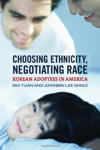 Choosing Ethnicity, Negotiating Race: Korean Adoptees in America