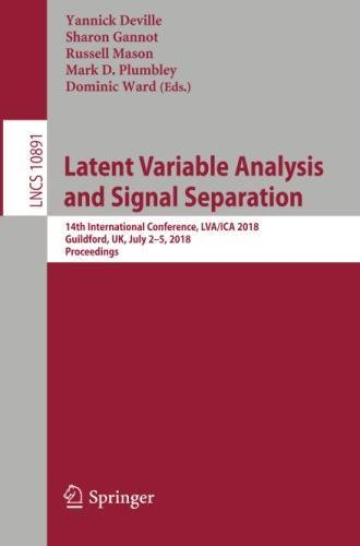Latent Variable Analysis and Signal Separation: 14th International Conference, LVA/ICA 2018, Guildford, UK, July 2-5, 2018, Proceedings