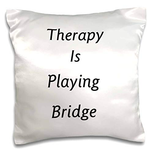 3dRose lens Art by Florene - Therapy Is - Image of Therapy Is Playing Bridge in Bold Words - 16x16 inch Pillow Case (pc_311386_1)