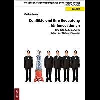 Konflikte und ihre Bedeutung für Innovationen: Eine Feldstudie auf dem Gebiet der Nanotechnologie (Wissenschaftliche Beiträge aus dem Tectum Verlag / Psychologie 22)