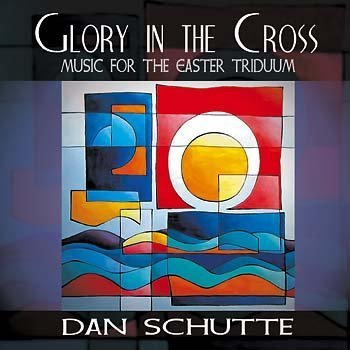 Glory in the Cross - Music for the Easter Triduum by OCP