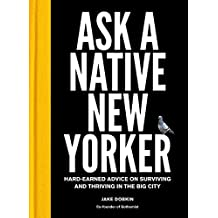 Ask a Native New Yorker: Hard-Earned Advice on Surviving and Thriving in the