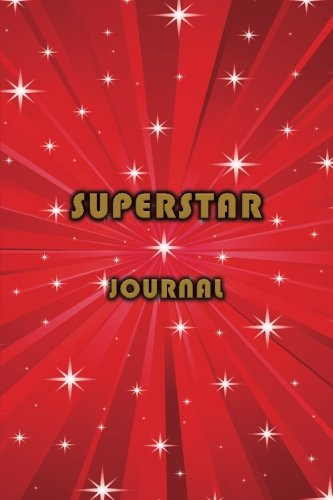 Journal: Superstar Journal 6x9 - LINED JOURNAL - Journal with lined pages - (Diary, Notebook) (Superheroes & Superstars Lined Journal Series)