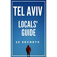 Tel Aviv 25 Secrets - The Locals Travel Guide  For Your Trip to Tel Aviv 2019 (  Israel )