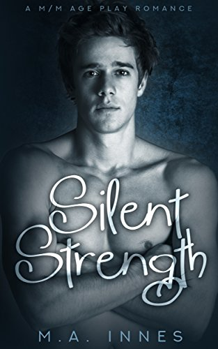 Silent Strength: M/m Age Play Romance by [Innes, M.A.]