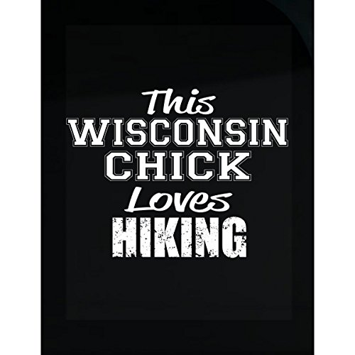 This Wisconsin Chick Loves Hiking - (Wisconsin Chick)