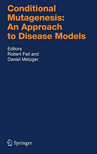 Conditional Mutagenesis: An Approach to Disease Models (Handbook of Experimental Pharmacology)