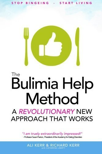 The Bulimia Help Method: A Revolutionary New Approach That Works by Richard Kerr (2014-11-14)