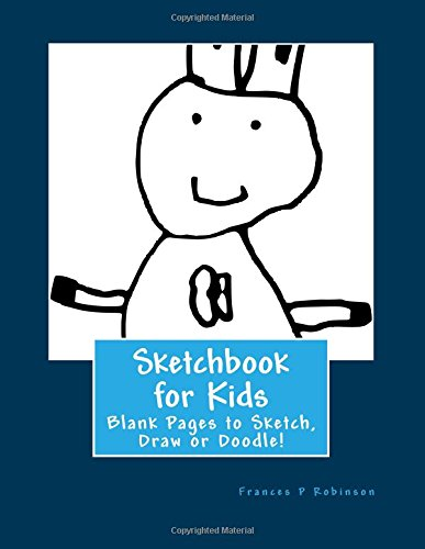 """Download Sketchbook for Kids: The Sketchbook for Kids is 8.5"""" x 11"""" and sized just right for sketching, doodling or drawing. If you have a budding artist or ... of blank pages is a great way to do that. pdf"""
