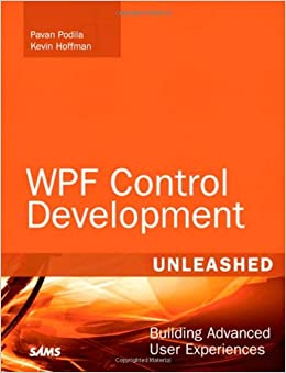 WPF Control Development Unleashed: Building Advanced User Experiences