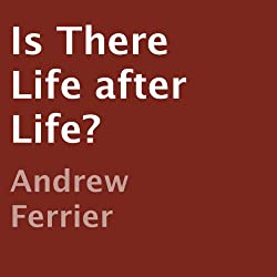 Is There Life After Life?
